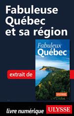 Fabuleuse Québec et sa région