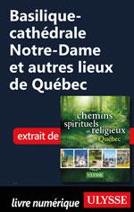 Basilique-cathédrale Notre-Dame et autres lieux de Québec