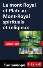 Le mont Royal et Plateau-Mont-Royal spirituels et religieux