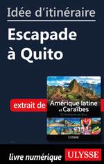 Idée d'itinéraire - Escapade à Quito