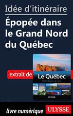 Idée d'itinéraire - Épopée dans le Grand Nord du Québec