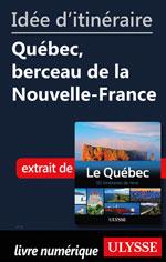 Idée d'itinéraire - Québec, berceau de la Nouvelle-France