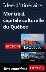 Idée d'itinéraire - Montréal, capitale culturelle du Québec