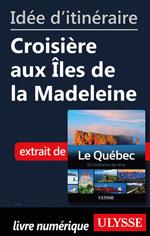 Idée d'itinéraire - Croisière aux Îles de la Madeleine