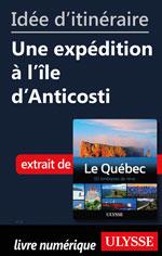 Idée d'itinéraire - Une expédition à l'île d'Anticosti