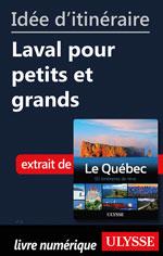 Idée d'itinéraire - Laval pour petits et grands