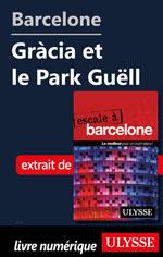 Barcelone - Gràcia et le Park Güell