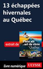 13 échappées hivernales au Québec
