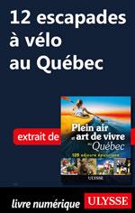 12 escapades à vélo au Québec