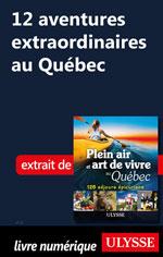 12 aventures extraordinaires au Québec