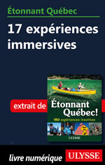 Étonnant Québec: 17 expériences immersives
