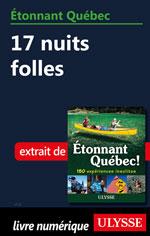 Étonnant Québec: 17 nuits folles
