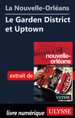 La Nouvelle-Orléans - Le Garden District et Uptown