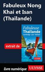 Fabuleux Nong Khai et Isan (Thaïlande)
