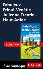 Fabuleux Frioul-Vénétie Julienne Trentin-Haut-Adige (Italie)