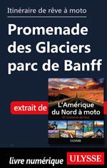 Itinéraire de rêve moto Promenade des Glaciers parc de Banff