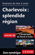 Itinéraire de rêve à moto - Charlevoix : splendide région