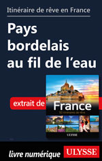 Itinéraire de rêve en France Pays bordelais au fil de l'eau