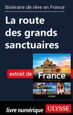 Itinéraire de rêve en France La route des grands sanctuaires