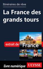Itinéraires de rêve - La France des grands tours