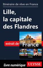 Itinéraire de rêve en France Lille, la capitale des Flandres