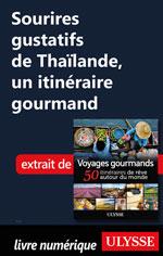 Sourires gustatifs de Thaïlande, un itinéraire gourmand