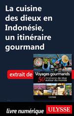 La cuisine des dieux en Indonésie, un itinéraire gourmand