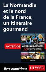 La Normandie et le nord de la France, un itinéraire gourmand