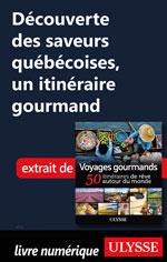 Découverte des saveurs québécoises, un itinéraire gourmand