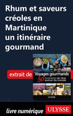 Rhum et saveurs créoles en Martinique un itinéraire gourmand