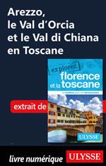 Arezzo, le Val d'Orcia et le Val di Chiana en Toscane