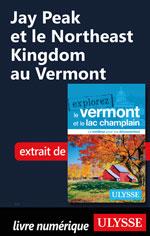 Jay Peak et le Northeast Kingdom au Vermont