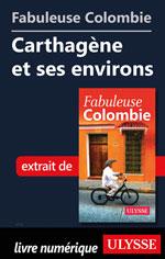 Fabuleuse Colombie: Carthagène et ses environs