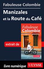 Fabuleuse Colombie: Manizales et la Route du Café