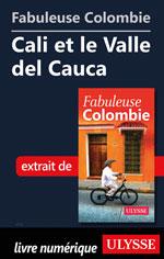 Fabuleuse Colombie: Cali et le Valle del Cauca