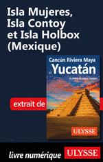Isla Mujeres, Isla Contoy etIslaHolbox (Mexique)