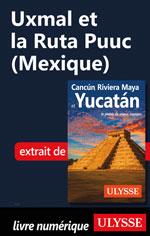 Uxmal etlaRutaPuuc (Mexique)