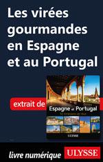 Les virées gourmandes en Espagne et au Portugal
