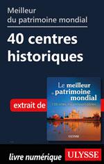 Meilleur du patrimoine mondial - 40 centres historiques