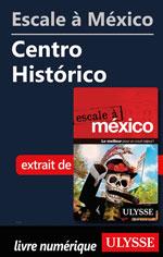 Escale à México - Centro Histórico