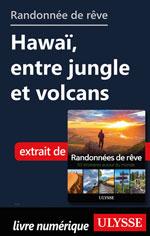 Randonnée de rêve - Hawaï, entre jungle et volcans