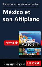 Itinéraire de rêve au soleil - México et son Altiplano