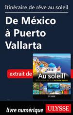 Itinéraire de rêve au soleil - De México à Puerto Vallarta