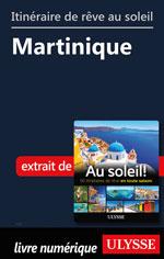 Itinéraire de rêve au soleil - Martinique