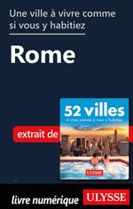 Une ville à vivre comme si vous y habitiez - Rome