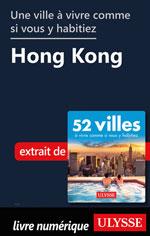 Une ville à vivre comme si vous y habitiez - Hong Kong