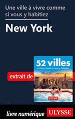 Une ville à vivre comme si vous y habitiez - New York