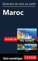 Itinéraire de rêve au soleil - Maroc