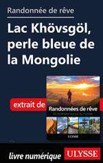 Randonnée de rêve- Lac Khövsgöl, perle bleue de la Mongolie