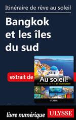 Itinéraires de rêve au solei - Bangkok et les îles du sud